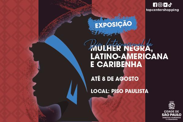 Exposição Dia Internacional da Mulher Negra Latino-Americana e Caribenha