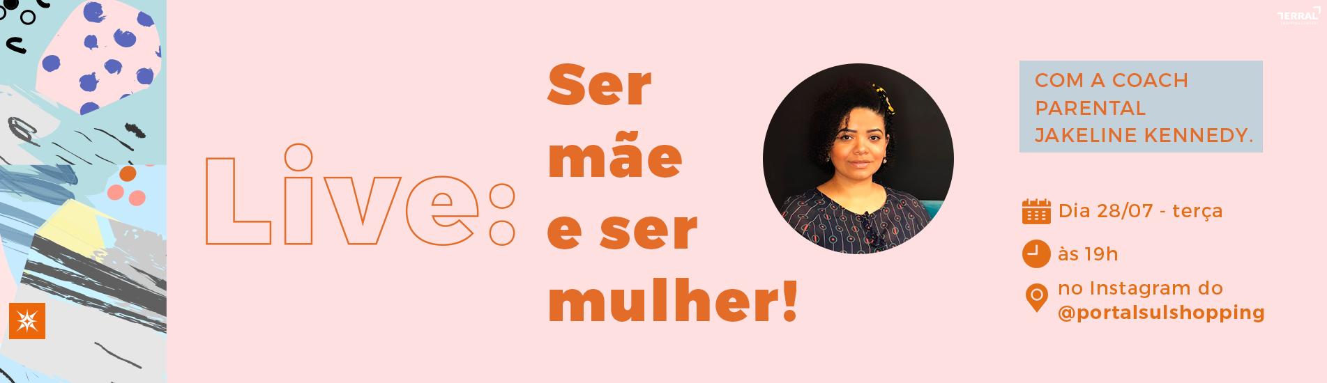 LIVE: SER MÃE E SER MULHER