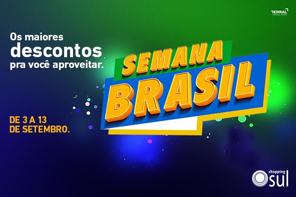 Semana Brasil é no Shopping Sul!