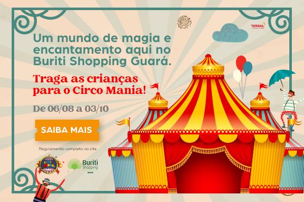 CIRCO MANIA CHEGA AO BURITI SHOPPING GUARÁ PARA DIVERSÃO DA CRIANÇADA