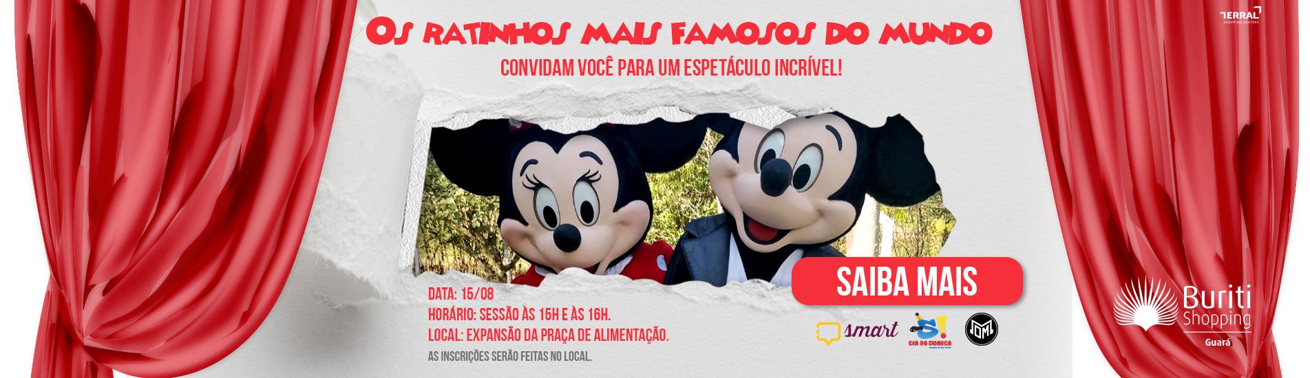 Os ratinhos mais famosos do mundo confirmam presença neste domingo no Buriti Shopping Guará